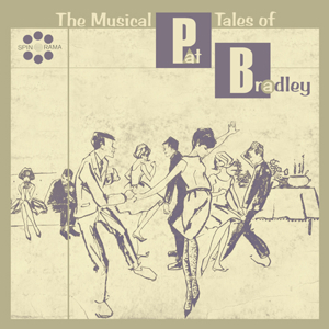 The Musical Tales of Pat Bradley
